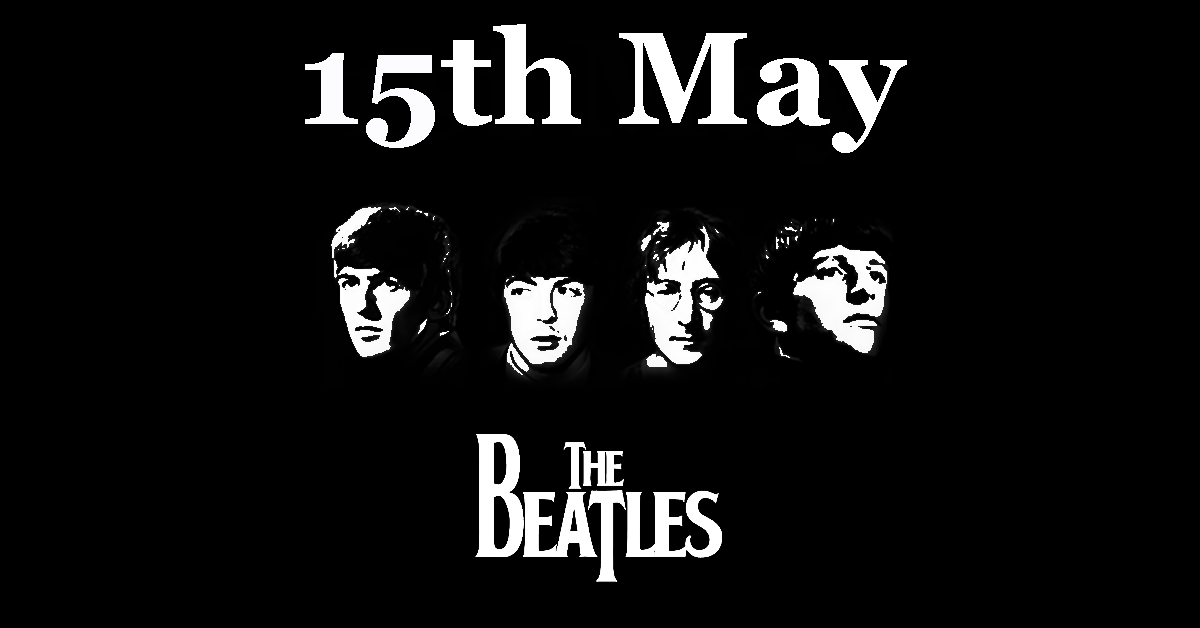 15th May - The Beatles Day By Day